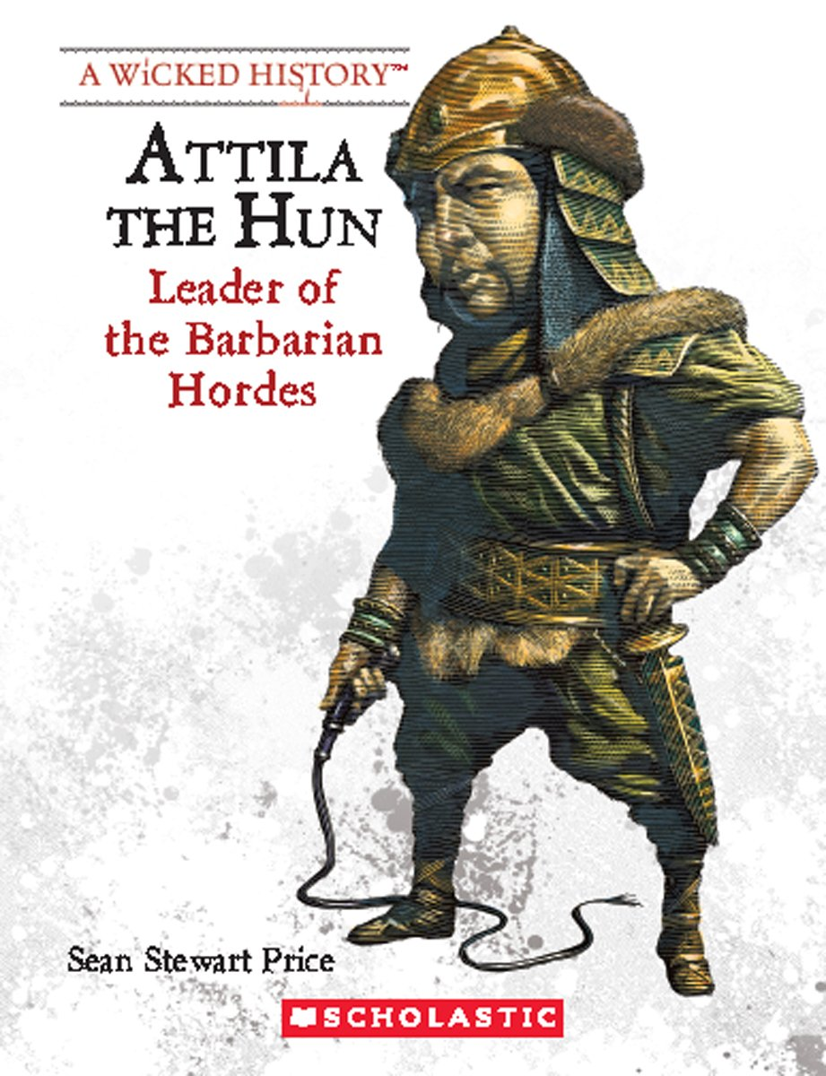 Download Attila the Hun (Revised Edition) (Wicked History (Paperback)) ebook
