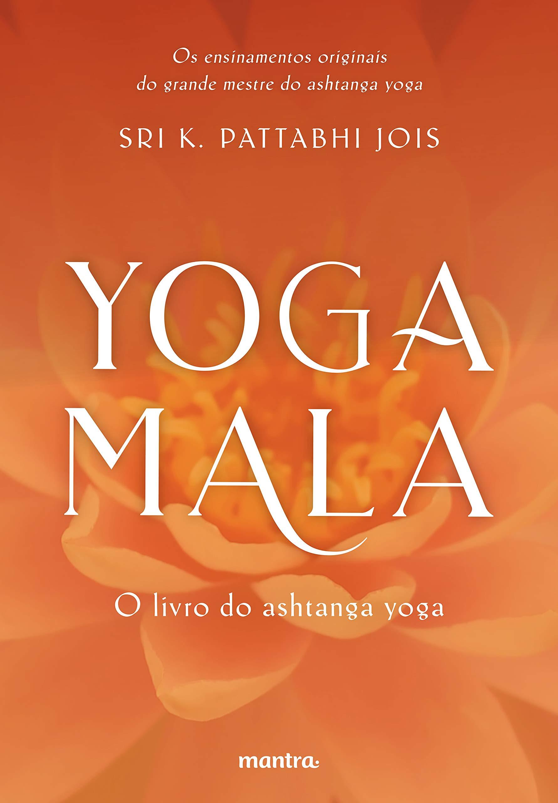 Yoga Mala - O livro do ashtanga Yoga Em Portugues do Brasil ...