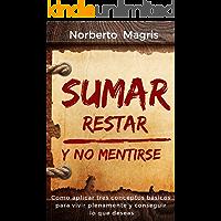 SUMAR, RESTAR Y NO MENTIRSE