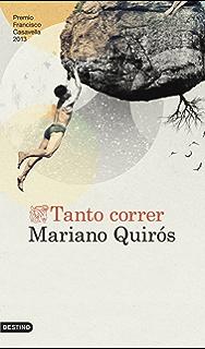 Tanto correr: Premio de Novela Francisco Casavella 2013 (Volumen independiente nº 1) (