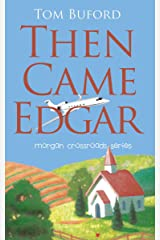 Then Came Edgar (Morgan Crossroads Series Book 1) Kindle Edition