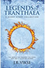 Legends of Tranthaea: A Short Story Collection (A Tranthaean Adventure Book 4) Kindle Edition