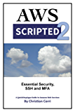 AWS Scripted 2: Essential Security, SSH and MFA (English Edition)