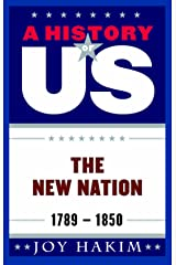 A History of US: The New Nation: 1789-1850 Kindle Edition