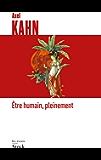 Etre humain, pleinement (Essais - Documents)