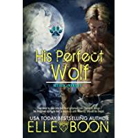 His Perfect Wolf (Mystic Wolves Book 2) (English Edition)