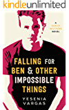 Falling for Ben & Other Impossible Things (Garcia Brothers Book 1)