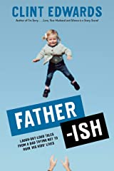 Father-ish: Laugh-Out-Loud Tales From a Dad Trying Not to Ruin His Kids' Lives Kindle Edition