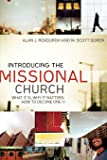 Introducing the Missional Church: What It Is, Why It Matters, How to Become One (Allelon Missional Series)