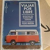 Viajar por libre: 50 rutas en furgo por España Nómadas: Amazon.es: Madera, Pedro: Libros