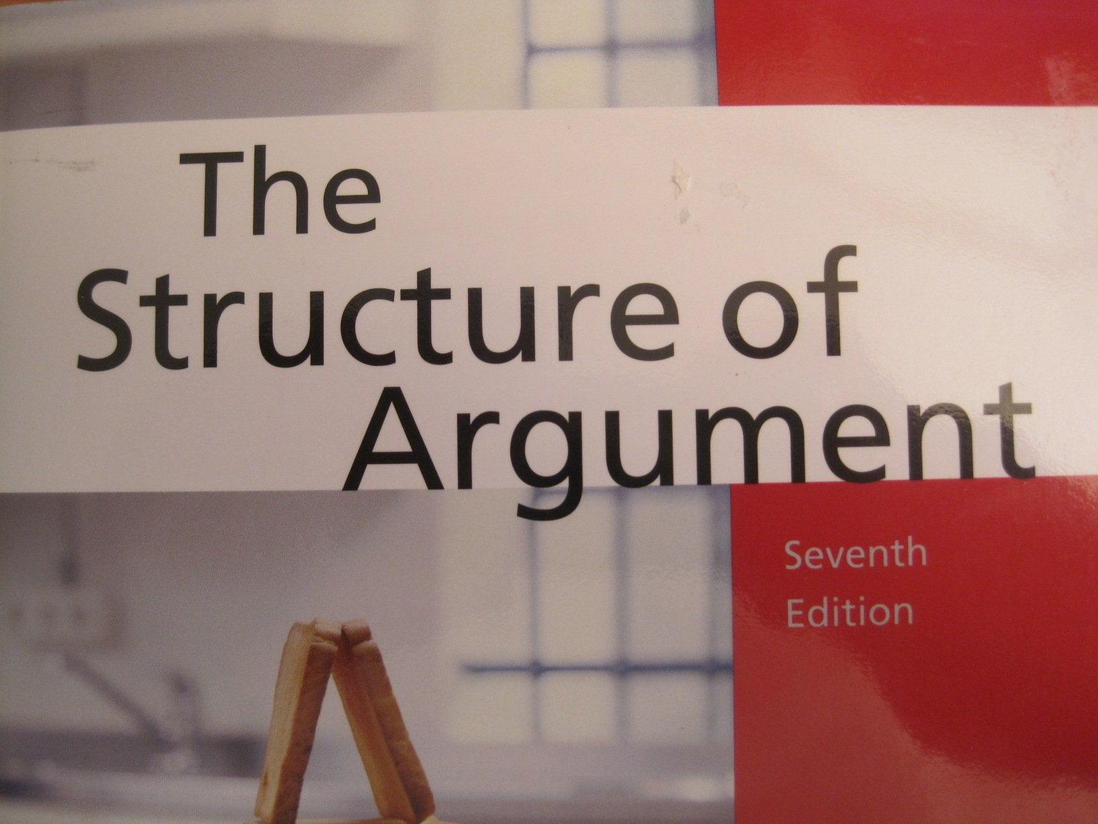 Read Online The Structure of Argument (7th Edition) PDF