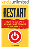 Restart: How to embrace change and triumph in the new age