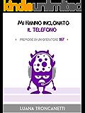 Mi hanno inclonato il telefono: Memorie di un operatore 187 (I Mostrilli Vol. 1)