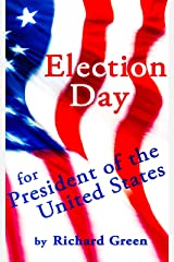 Election Day for President of the United States Kindle Edition