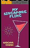 My Singapore Fling: A Laugh-Out-Loud Romantic Comedy Novella