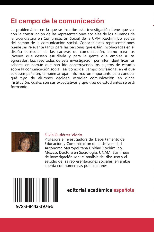 El campo de la comunicación: Un estudio de representaciones sociales (Spanish Edition): Silvia Gutiérrez Vidrio: 9783844339765: Amazon.com: Books