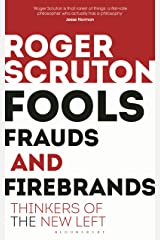 Fools, Frauds and Firebrands: Thinkers of the New Left Kindle Edition