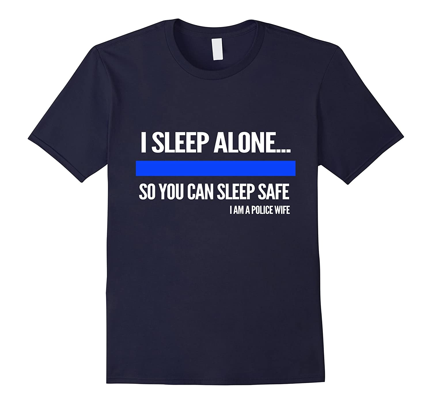 police shirt- I sleep alone you can sleep safe police wife-TH