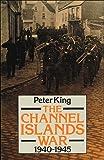 The Channel Islands War, 1940-1945
