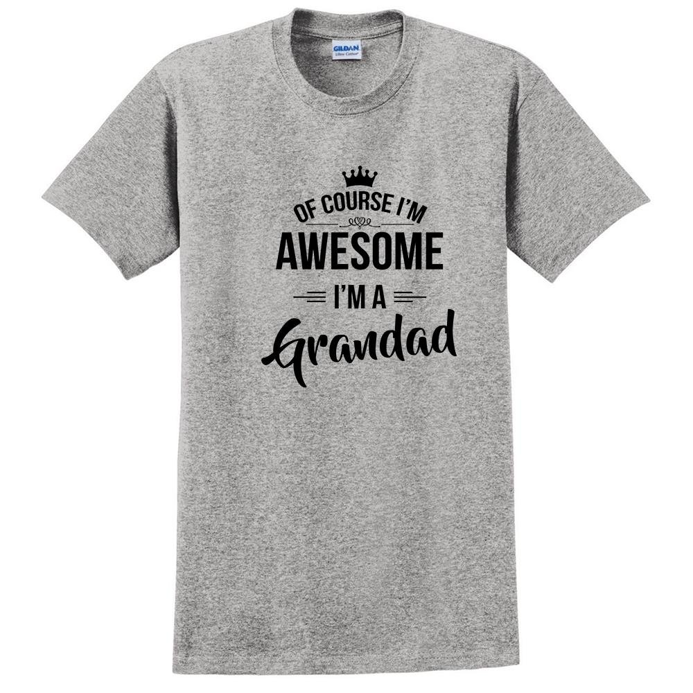 of Course Im Awesome Im a Grandad t Shirt