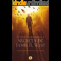 A Vida Paranormal e Secreta de James B. West