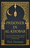 Prisoner in Al-Khobar: A True Story about the Life