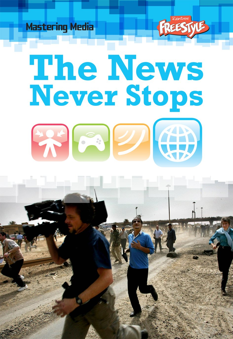 Read Online The News Never Stops (Mastering Media) pdf epub