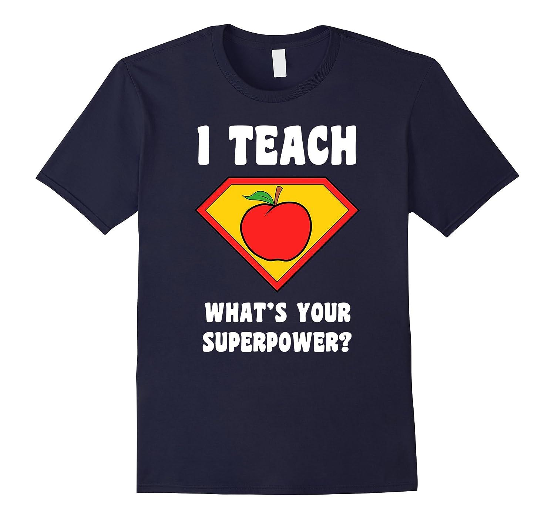 Im Teacher Whats Your Superpower T Shirt Teach Super Power-FL