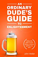 An Ordinary Dude's Guide To Enlightenment: Follow
