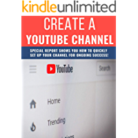 Create Your Own YouTube Channel: Get started today with this guide