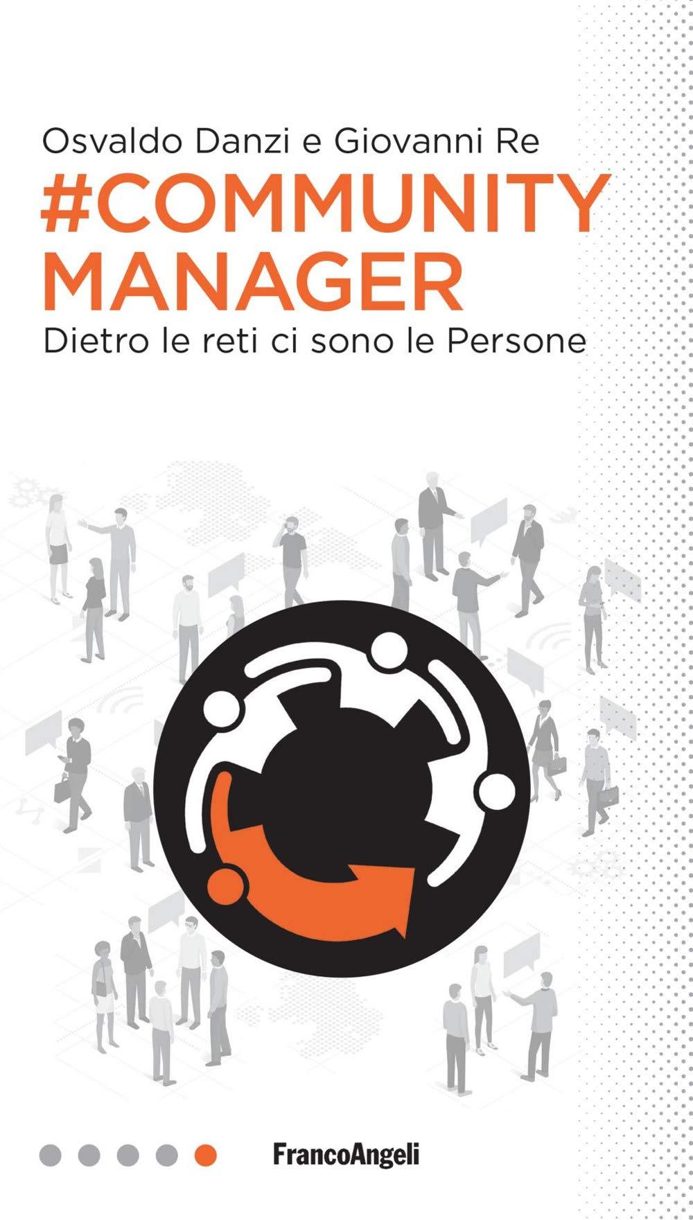 #Community manager. Dietro le reti ci sono le persone Professioni digitali: Amazon.es: Osvaldo Danzi, Giovanni Re: Libros en idiomas extranjeros