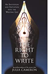 The Right to Write: An Invitation and Initiation into the Writing Life Kindle Edition