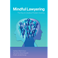 Mindful Lawyering: The Key to Creative Problem Solving (English Edition)