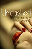 Unleashed (Short stories by Saskia Walker Book 1)
