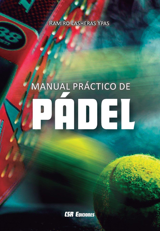 Manual práctico de pádel (Spanish Edition): Ramiro Lasheras ...