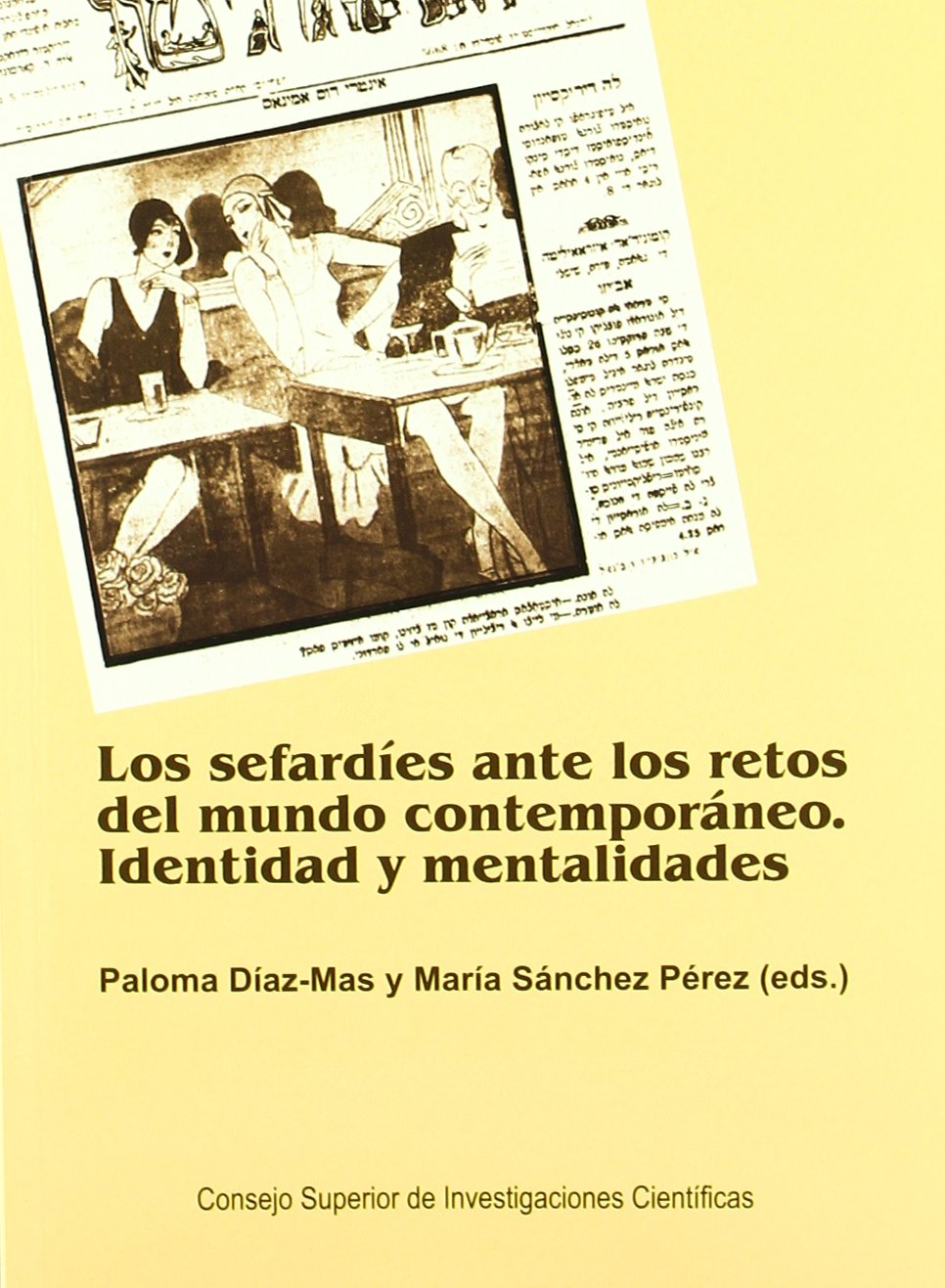 Los sefardíes ante los retos del mundo contemporáneo: Identidad y mentalidades Tapa blanda – 30 dic 2010 Paloma Díaz Mas (ed.) María Sánchez Pérez (ed.) 8400092570 Historia social y cultural