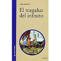El tragaluz del infinito: Contribución a la genealogía del lenguaje cinematográfico (Signo E Imagen)