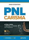 PNL e carisma. Attrai, ispira e motiva le persone che incontri