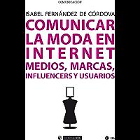 Comunicar la moda en Internet. Medios, marcas, influencers