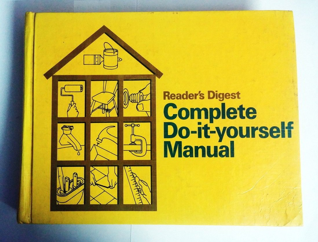 Readers digest complete do it yourself manual readers digest readers digest complete do it yourself manual readers digest 9780895770103 amazon books solutioingenieria Choice Image