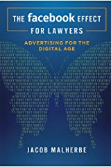 The Facebook Effect For Lawyers: Advertising For The Digital Age Hardcover