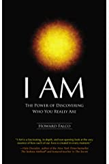 I AM: The Power of Discovering Who You Really Are Kindle Edition