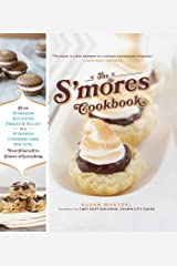 The S'mores Cookbook: From S'mores Stuffed French Toast to a S'mores Cheesecake Recipe, Treat Yourself to S'more of Everything Kindle Edition
