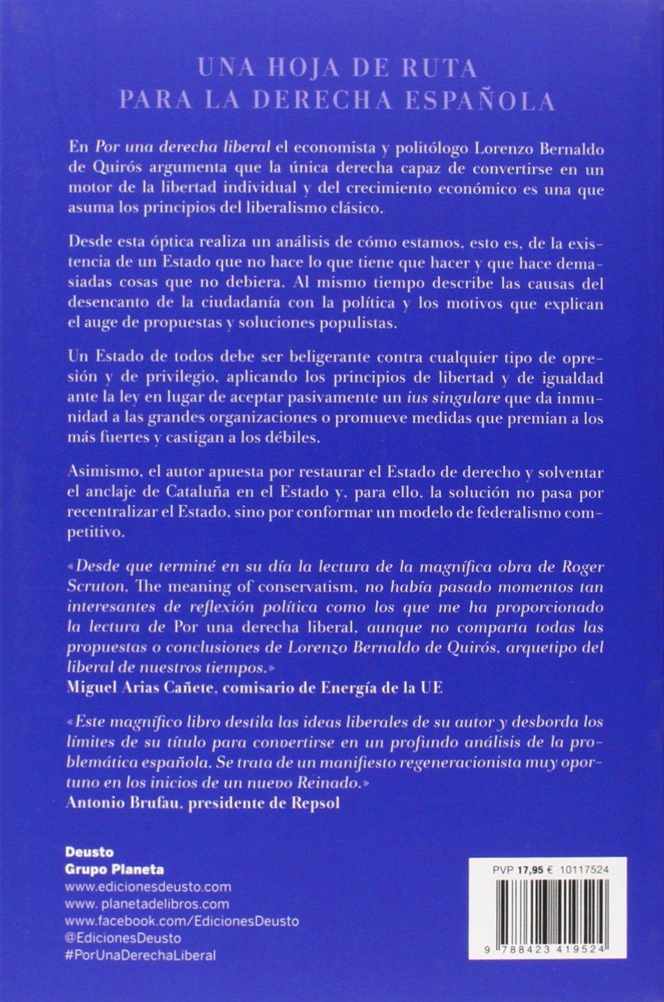 Por una derecha liberal: Un razonamiento acerca de por qué la derecha española debe alejarse del conservadurismo y acercarse al liberalismo si desea ... de las próximas décadas Sin colección: Amazon.es: Bernaldo
