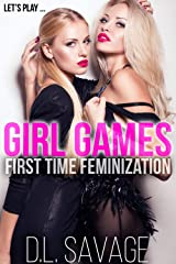 Girl Games: First Time Feminization Novella Kindle Edition