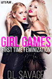 Girl Games: First Time Feminization Novella (English Edition)