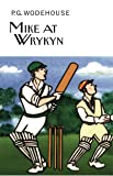 Mike at Wrykyn (Collector's Wodehouse)