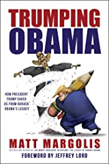 Trumping Obama: How President Trump Saved Us From Barack Obama's Legacy Paperback