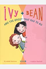 Ivy + Bean - Book 2: The Ghost That Had to Go (Books for Kids, Top Children's Books for Families, Early Reader Books) Paperback
