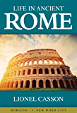 Life in Ancient Rome (English Edition)